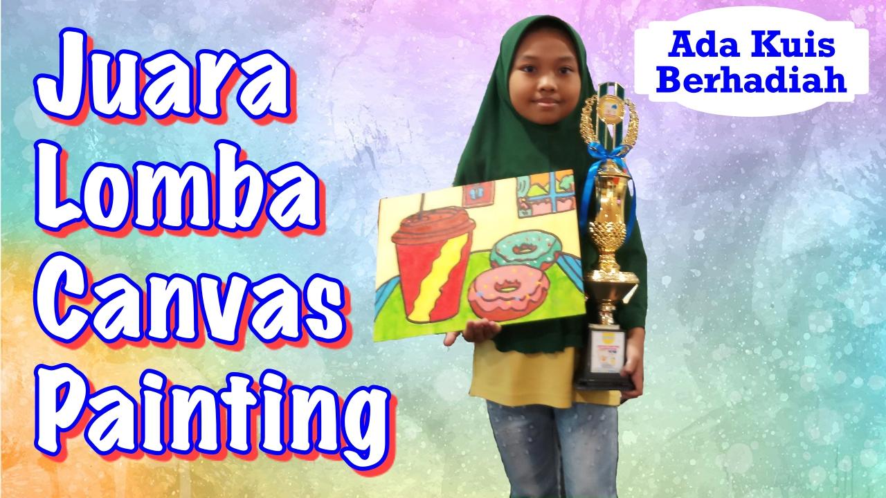 Juara Lomba Canvas Painting Dengan Cat Acrylic – Shaquila